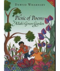 A Picnic of Poems In Allah's Green Garden (Plus Free CD) Dawud Wharnsby