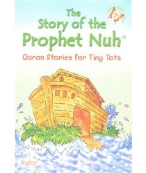This item is also available as part of a Money-Saving Package   The Story of the Prophet Nuh (quran stories for tiny tots)        Click to enlarge The Story of the Prophet Nuh (quran stories for tiny tots) Sniyasnain Khan