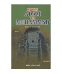From Adam To Muhammad (Peace Be Upon Them)