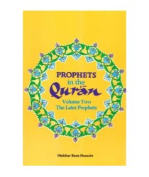 Prophets In The Quran: The Last Prophet Vol 2
