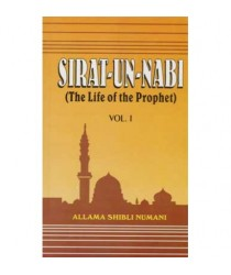 Sirat-Un-Nabi (The Life Of The Prophet) Vol 1