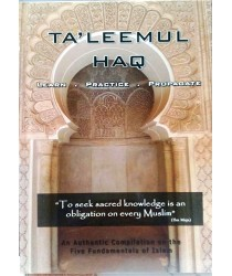 Taleemul Haq:A Compilation on the Five Fundamentals of Islam